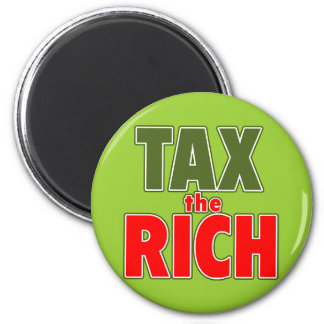 TAX THE RICH T-shirts, Stickers, Buttons 2 Inch Round Magnet