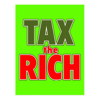 TAX THE RICH T-shirts, Stickers, Buttons Postcard