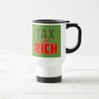 TAX THE RICH T-shirts, Stickers, Buttons Travel Mug