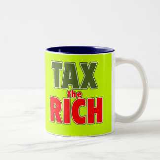TAX THE RICH T-shirts, Stickers, Buttons Two-Tone Coffee Mug