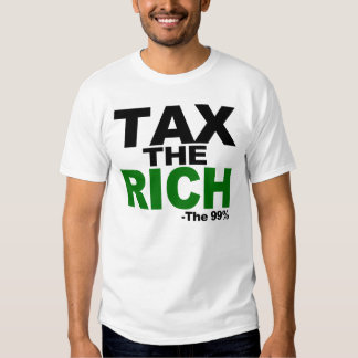 TAX THE RICH     -The 99% T Shirts
