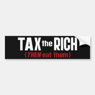 Tax The Rich THEN Eat Them Bumper Sticker