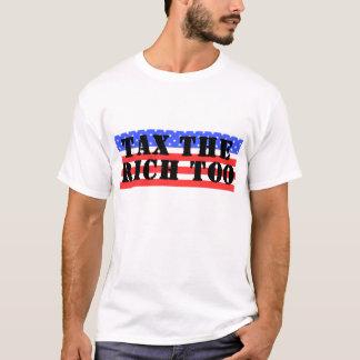Tax The Rich Too T-Shirt