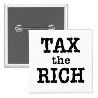 Tax the Rich Tshirts, Buttons