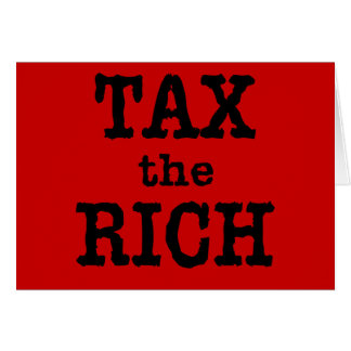 Tax the Rich Tshirts, Buttons Card