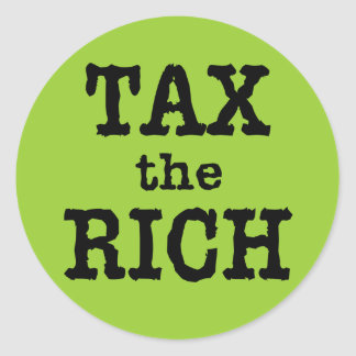 Tax the Rich Tshirts, Buttons Classic Round Sticker