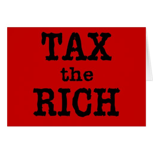 Tax the Rich Tshirts, Buttons Greeting Card
