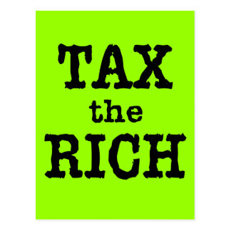 Tax the Rich Tshirts, Buttons Postcard