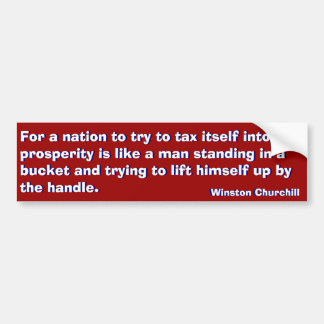 Tax  Way to Prosperity (Churchill) Car Bumper Sticker