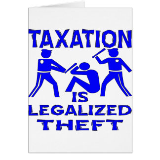 Taxation Is Legalized Theft Card
