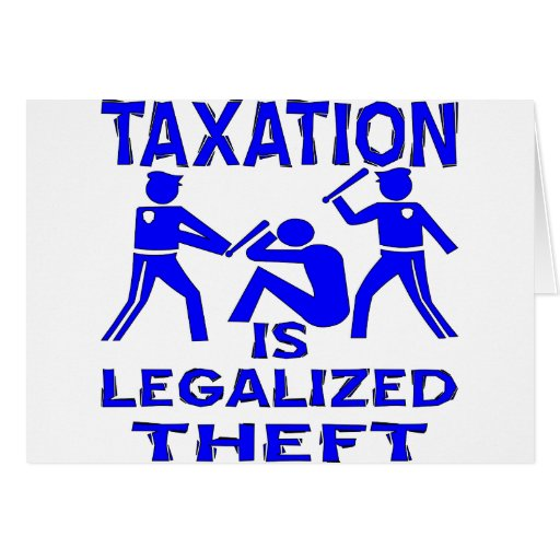 Taxation Is Legalized Theft Cards