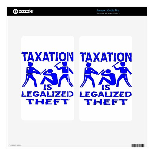 Taxation Is Legalized Theft Kindle Fire Decals