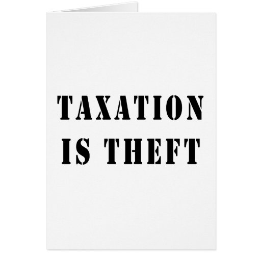 Taxation Is Theft Card