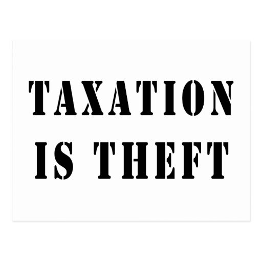 Taxation Is Theft Postcard