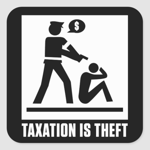 Taxation Is Theft Sticker Stickers