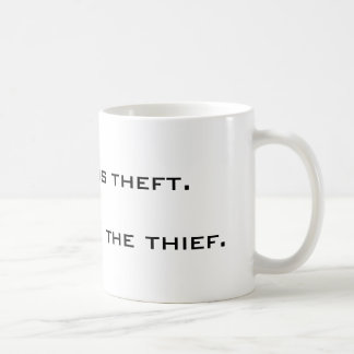 Taxation is theft. The State is the thief. Coffee Mug