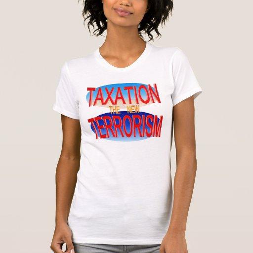 Taxation the new Terrorism Tshirt