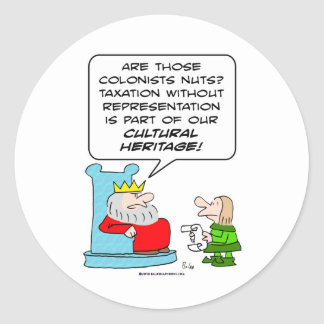 taxation without representation cultural heritage classic round sticker