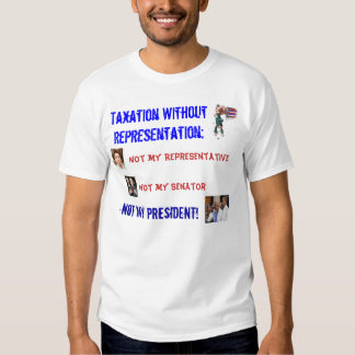 Taxation Without Representation NO-BAMA! Tshirt