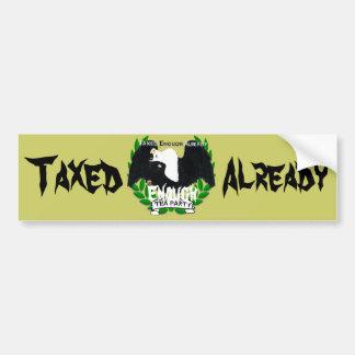 TAXED ENOUGH Already Bumper Sticker