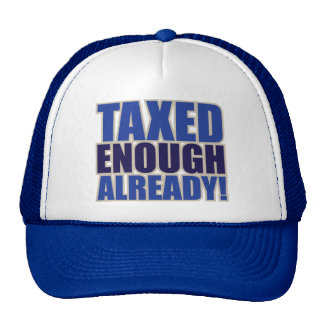 TAXED ENOUGH ALREADY! TRUCKER HAT