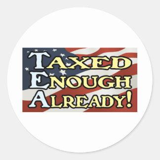 Taxed Enough Already! Round Sticker