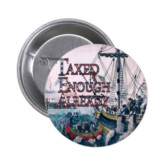 Taxed Enough Already T-shirts and Gifts Magnets Pinback Buttons
