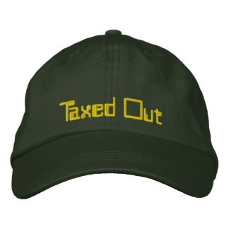 Taxed Out Embroidered Baseball Cap