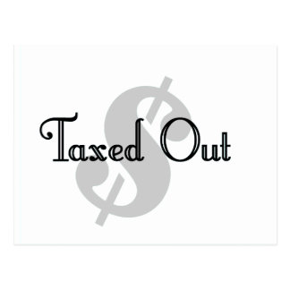 Taxed Out Postcard