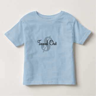 Taxed Out Toddler T-shirt