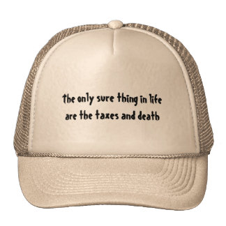 taxes and death t-shirt trucker hat