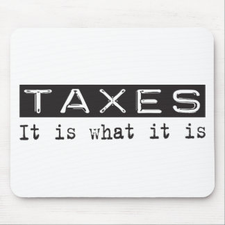 Taxes It Is Mouse Pads