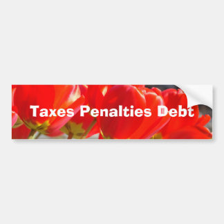 Taxes Penalties Debt bumper stickers Government