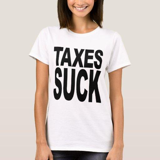 Taxes Suck T-Shirt