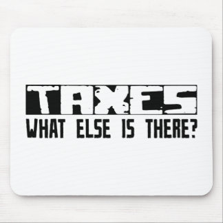 Taxes What Else Is There Mouse Pad