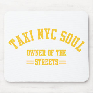 taxi nyc soul owner of the strees mouse pad