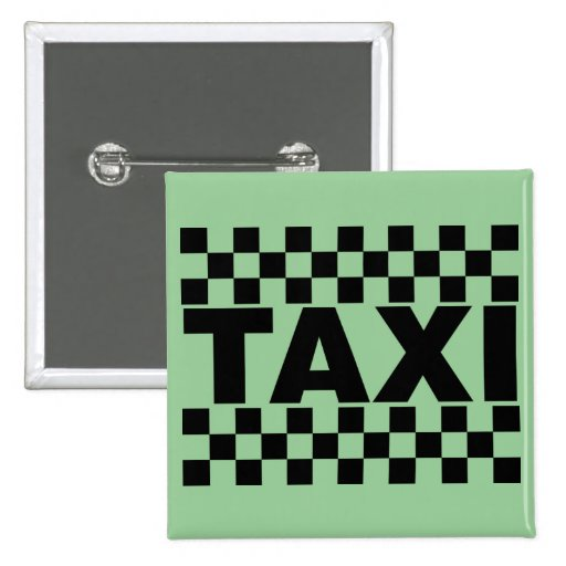 Taxi ~ Taxi Cab ~ Car For Hire Pinback Button
