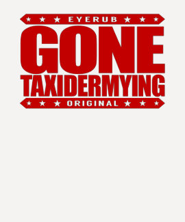TAXIDERMYING IDOS - Soy Taxidermist profesional Remera