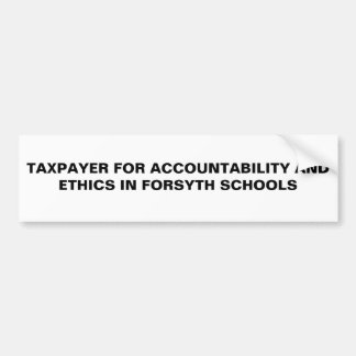 TAXPAYER FOR ACCOUNTABILITY ANDETHICS IN FORSYT... BUMPER STICKER