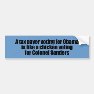 Taxpayer voting for Obama is like a chicken Bumper Sticker