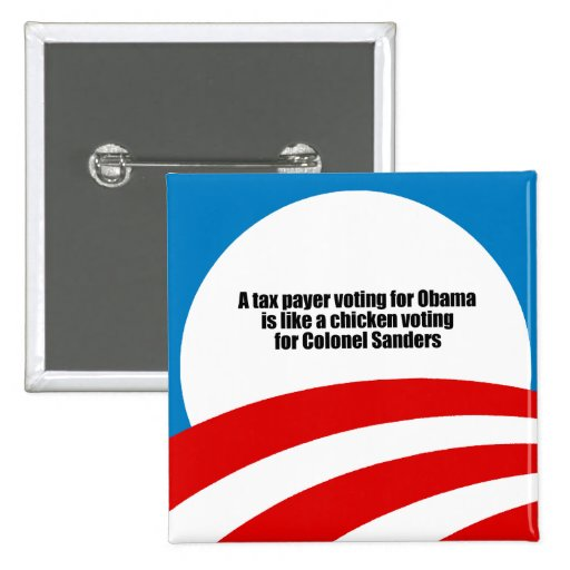 Taxpayer voting for Obama is like a chicken Button