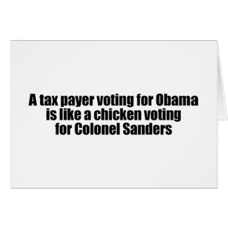 Taxpayer voting for Obama is like a chicken Card