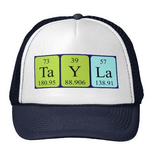 Tayla periodic table name hat