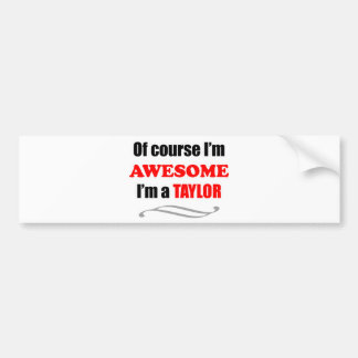 Taylor Awesome Family Bumper Sticker