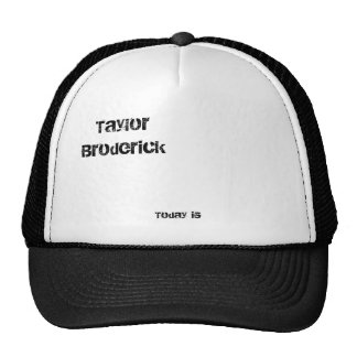 Taylor Broderick, Today is Trucker Hat