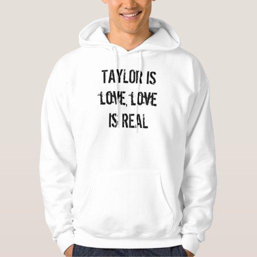 TAYLOR ES amor, amor es REAL Sudadera Encapuchada