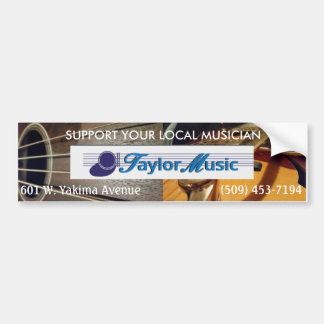 Taylor Music - Support Your Local Musician Bumper Sticker