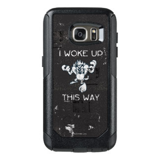 TAZ™ I Woke Up This Way OtterBox Samsung Galaxy S7 Case