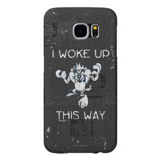 TAZ™ I Woke Up This Way Samsung Galaxy S6 Case