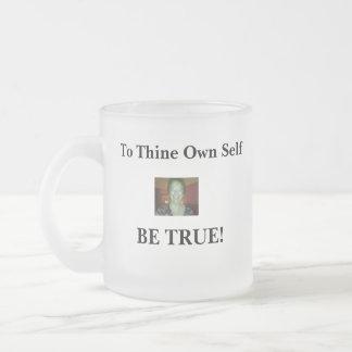 Taza: A Thine posea al uno mismo sea verdad Taza De Café Esmerilada